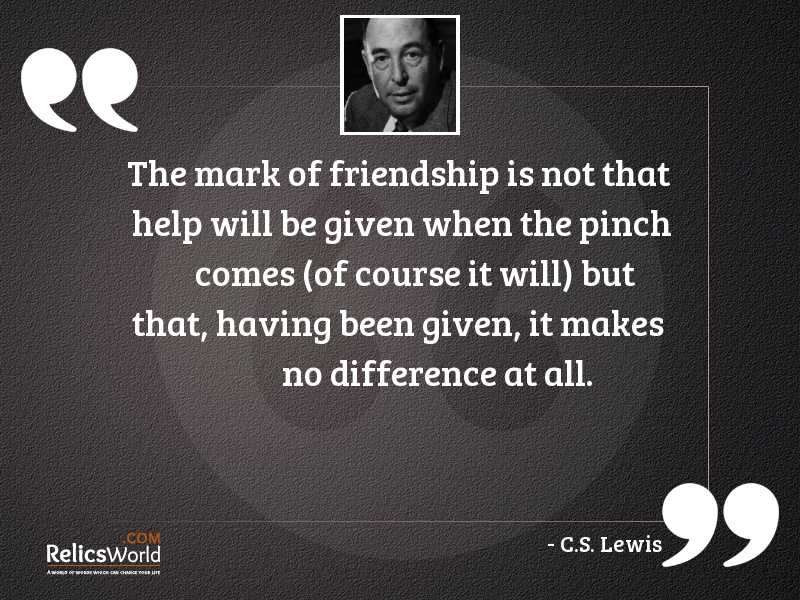 The Mark Of Friendship Is Inspirational Quote By C S Lewis