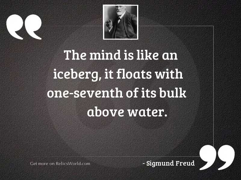 The mind is like an