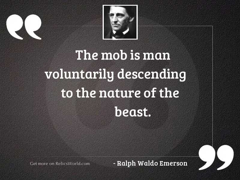 The mob is man voluntarily