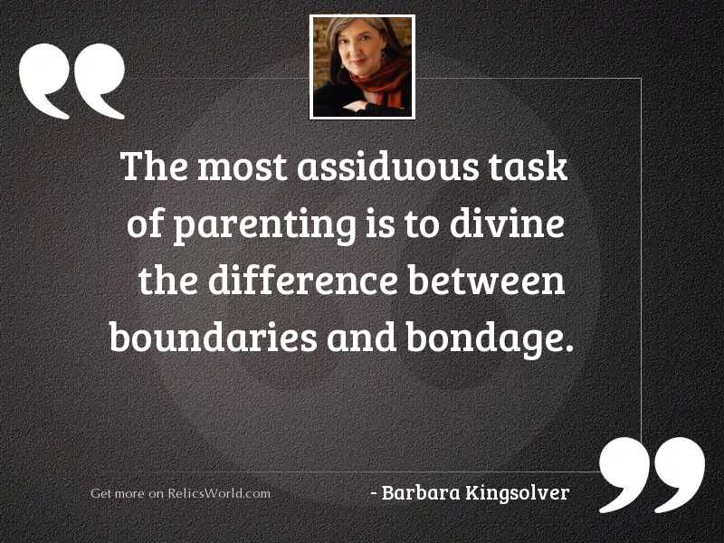 The most assiduous task of
