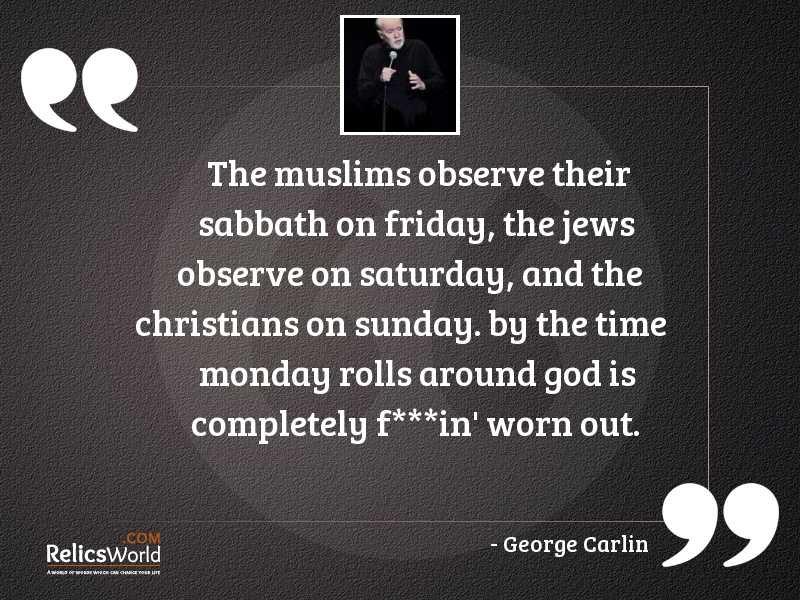 The Muslims observe their Sabbath