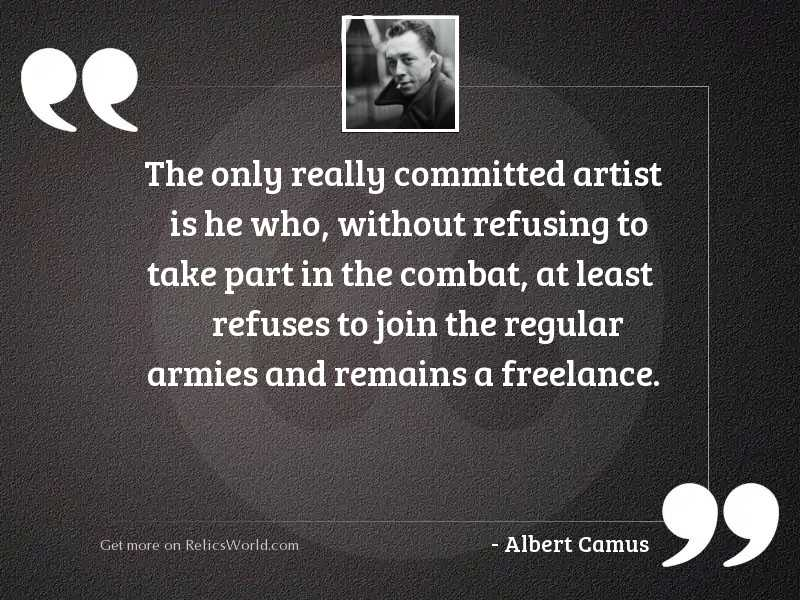 The only really committed artist