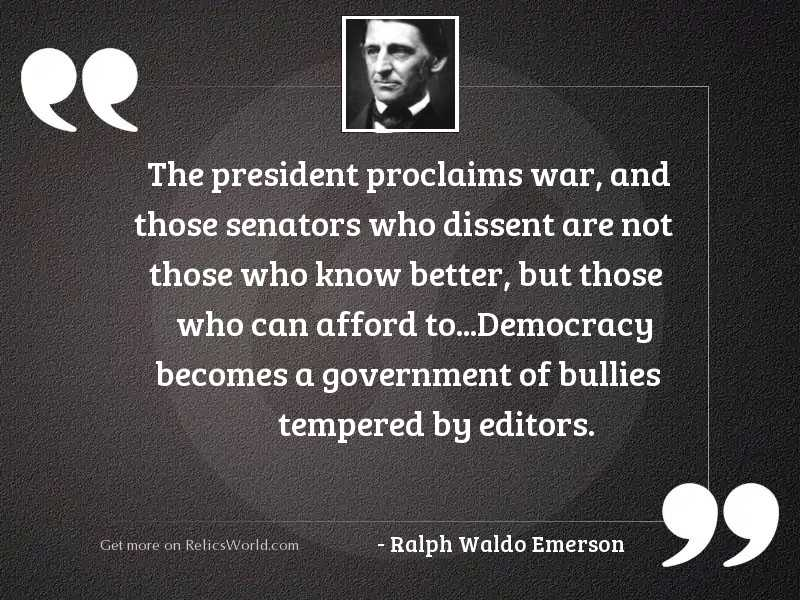 The President proclaims war, and