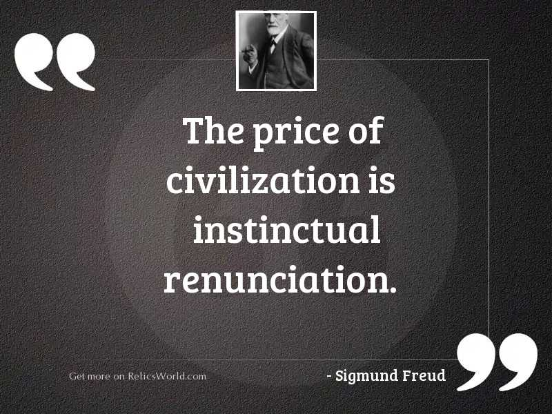 The price of civilization is
