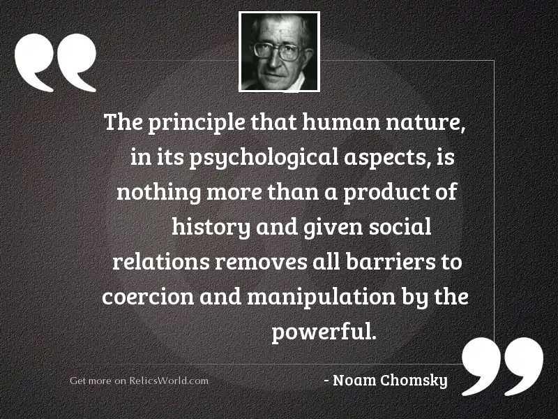 The principle that human nature,