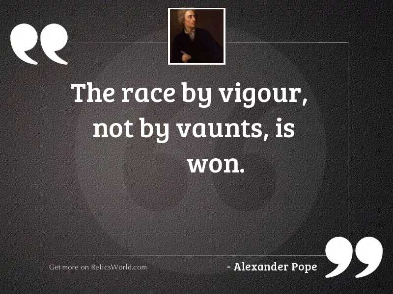 The race by vigour, not