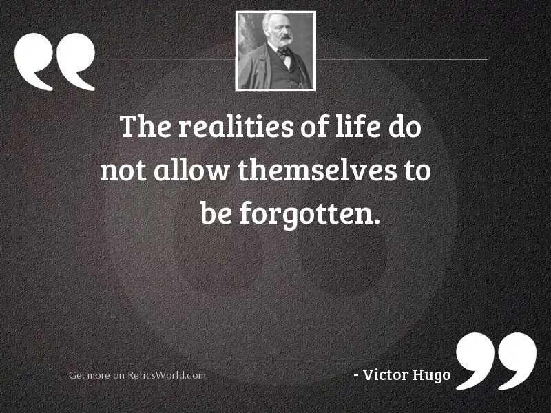 The realities of life do