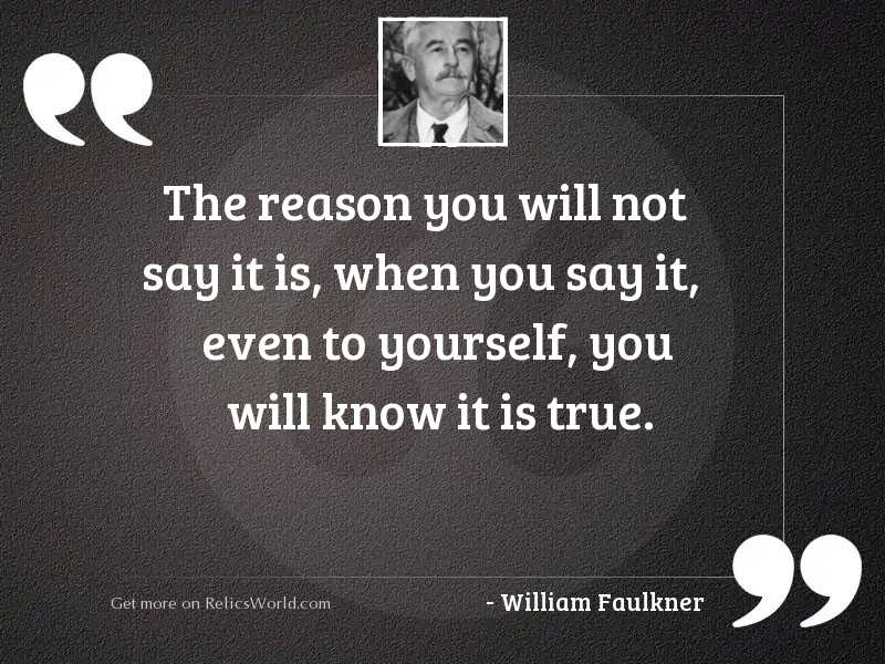 The reason you will not