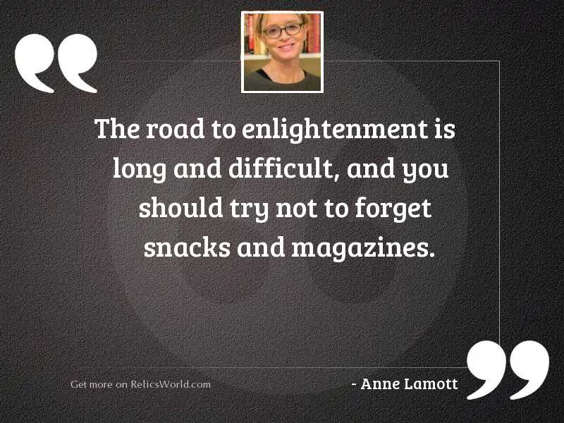 The road to enlightenment is