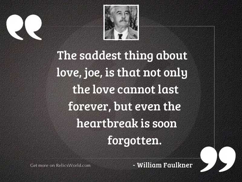 The saddest thing about love,