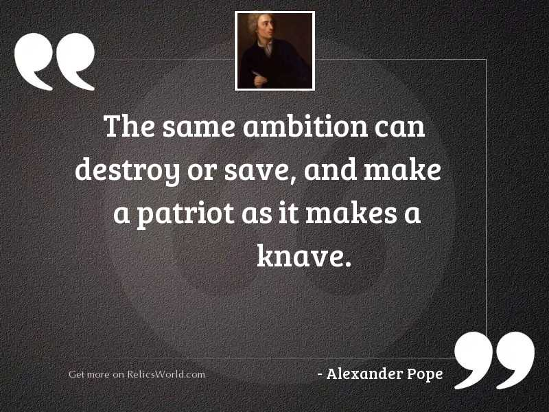 The same ambition can destroy