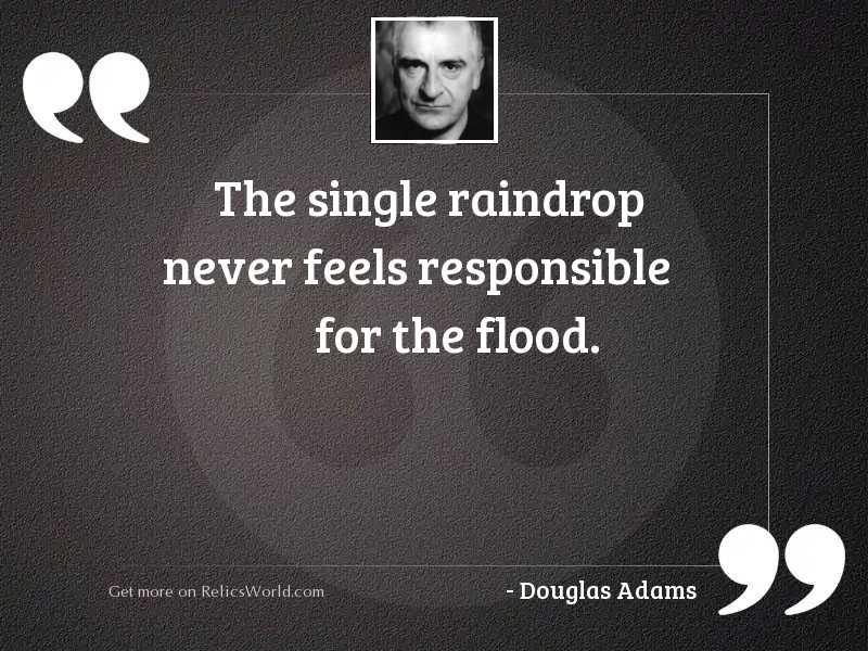 The single raindrop never feels