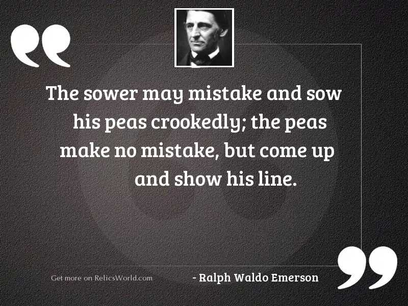 The sower may mistake and
