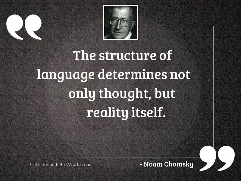 The structure of language determines