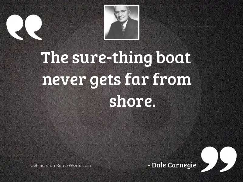 The sure thing boat never