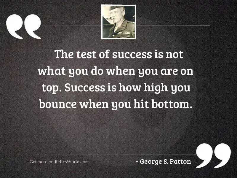 The test of success is