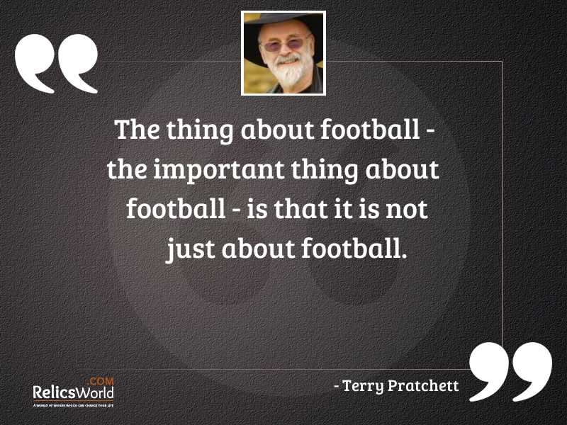 The thing about football the