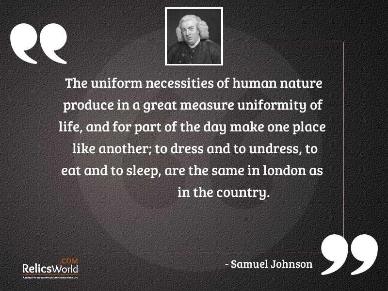 The uniform necessities of human