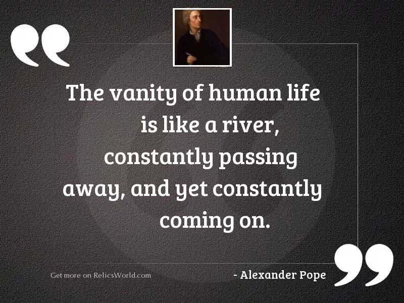 The vanity of human life