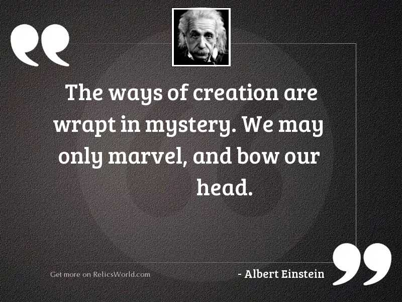 The ways of creation are