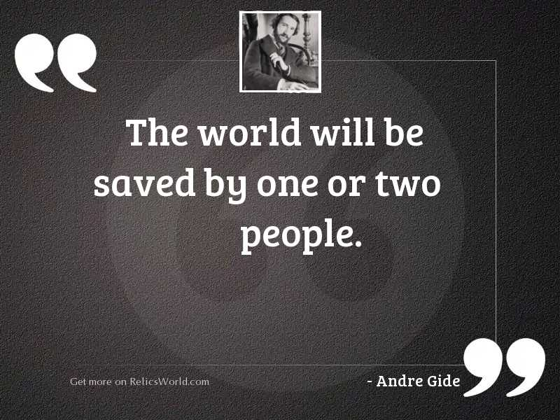 The world will be saved