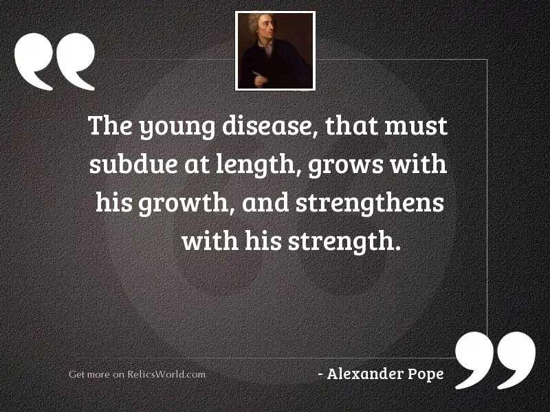 The young disease, that must