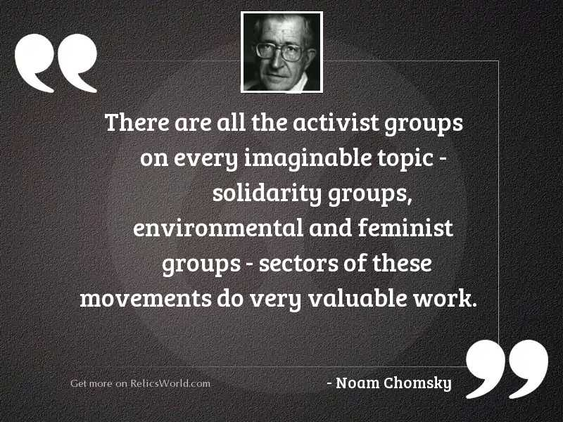 There are all the activist
