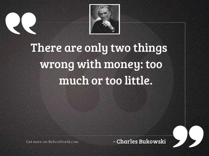 There are only two things