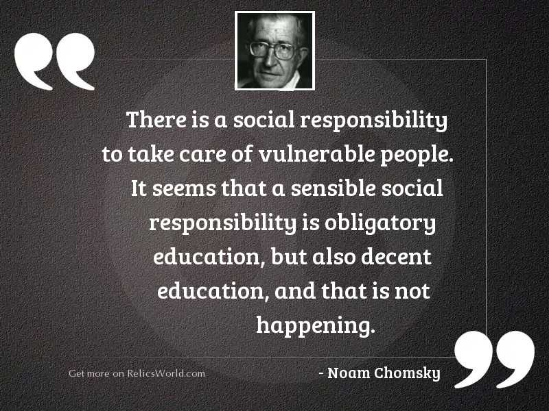 There is a social responsibility