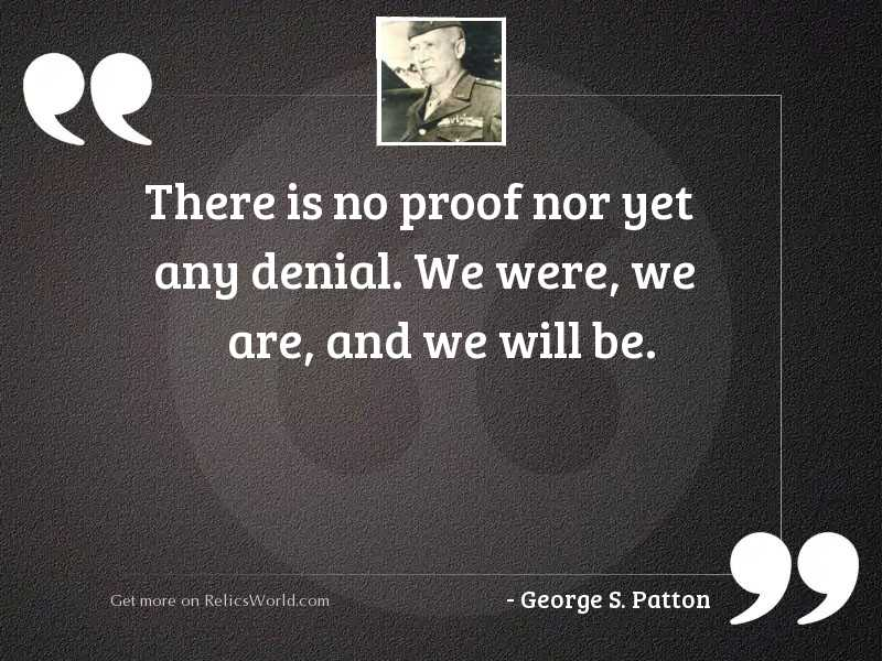 There is no proof nor