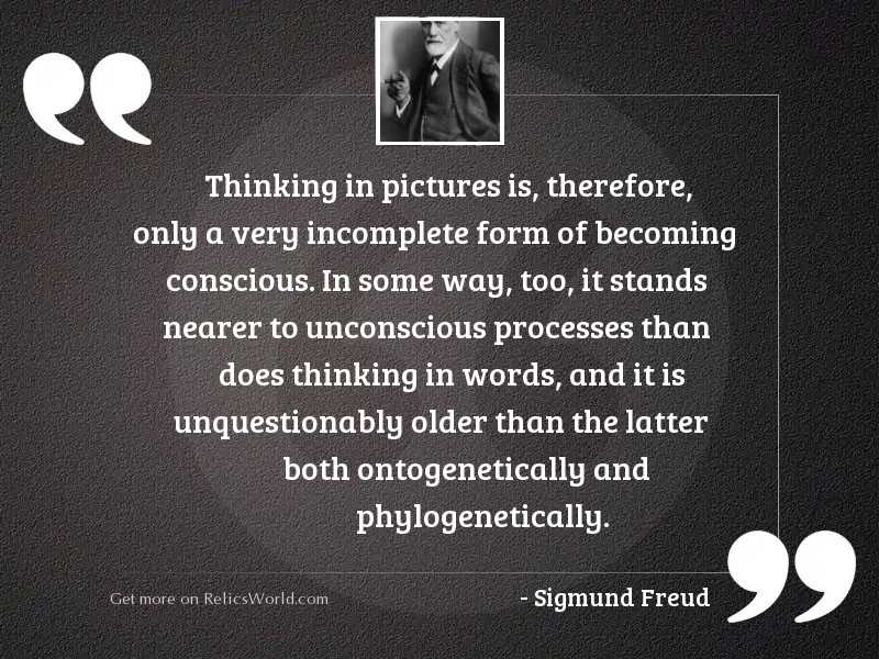 Thinking in pictures is, therefore,
