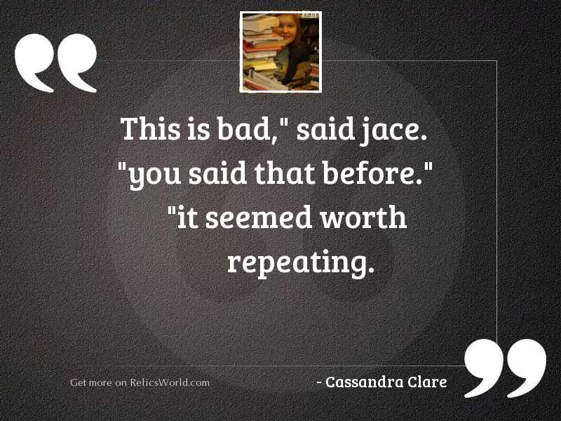 This is bad said Jace