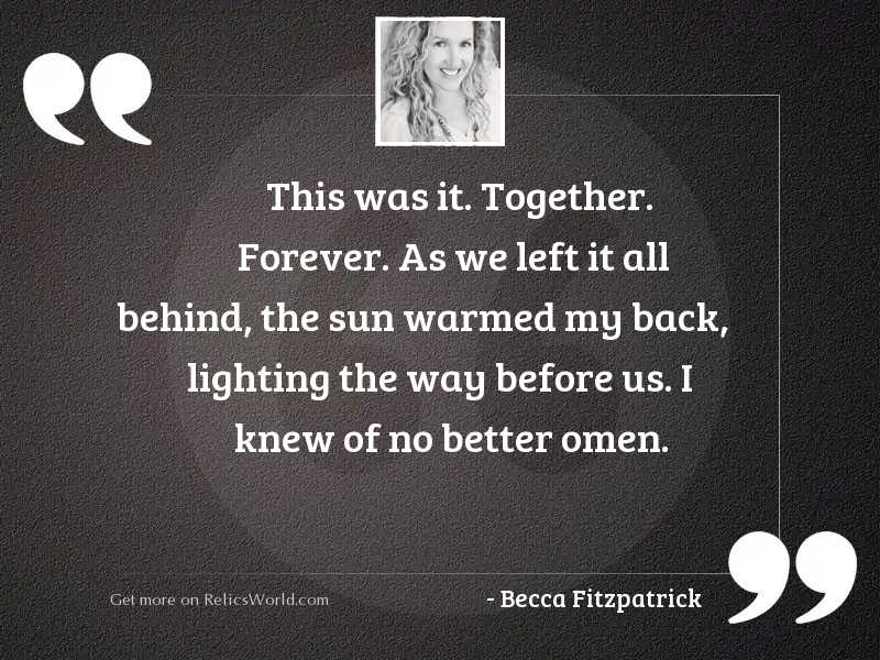 This was it Together Forever... | Inspirational Quote by ...