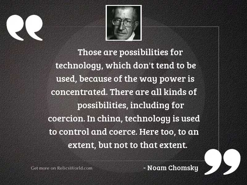 Those are possibilities for technology,