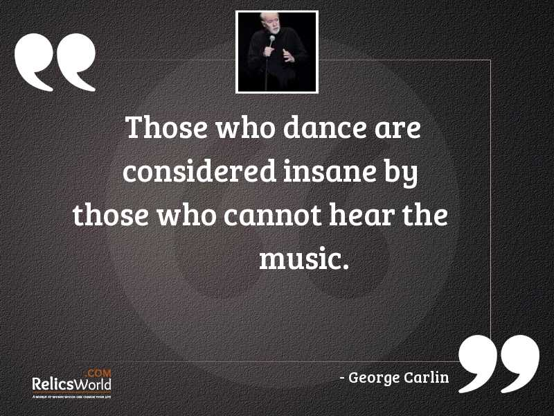 Those who dance are considered