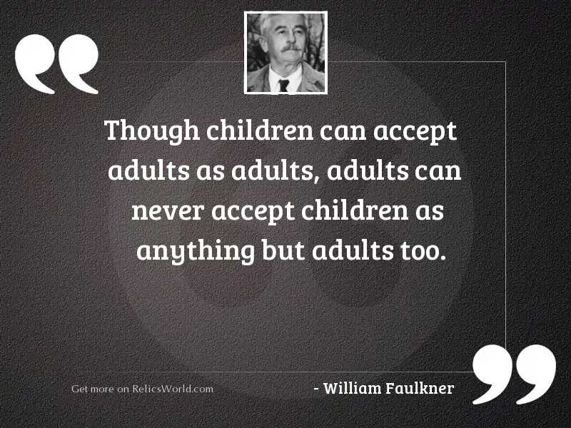 Though children can accept adults
