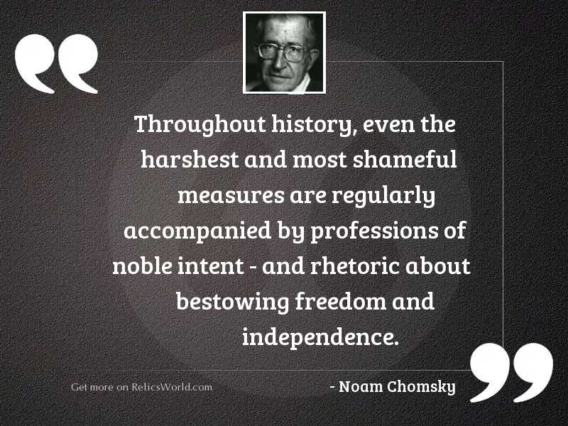 Throughout history, even the harshest