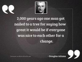 2000 years ago one man