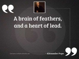 A brain of feathers, and