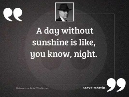 A day without sunshine is