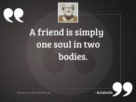 A friend is simply one