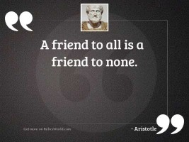 A friend to all is