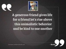 A generous friend gives life