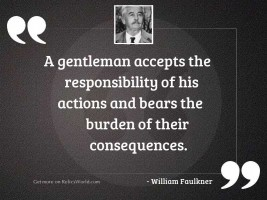 A gentleman accepts the responsibility