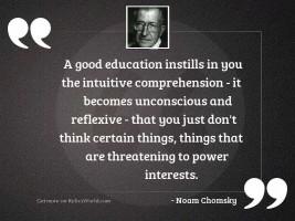 A good education instills in