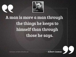 A man is more a