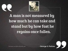 A man is not measured