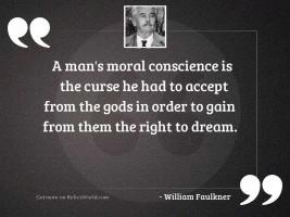 A man's moral conscience