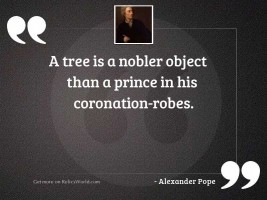A tree is a nobler