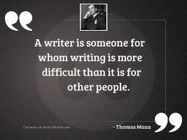 A writer is someone for